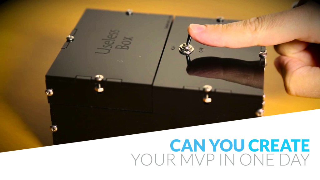 CAN YOU CREATE YOUR MVP IN ONE DAY