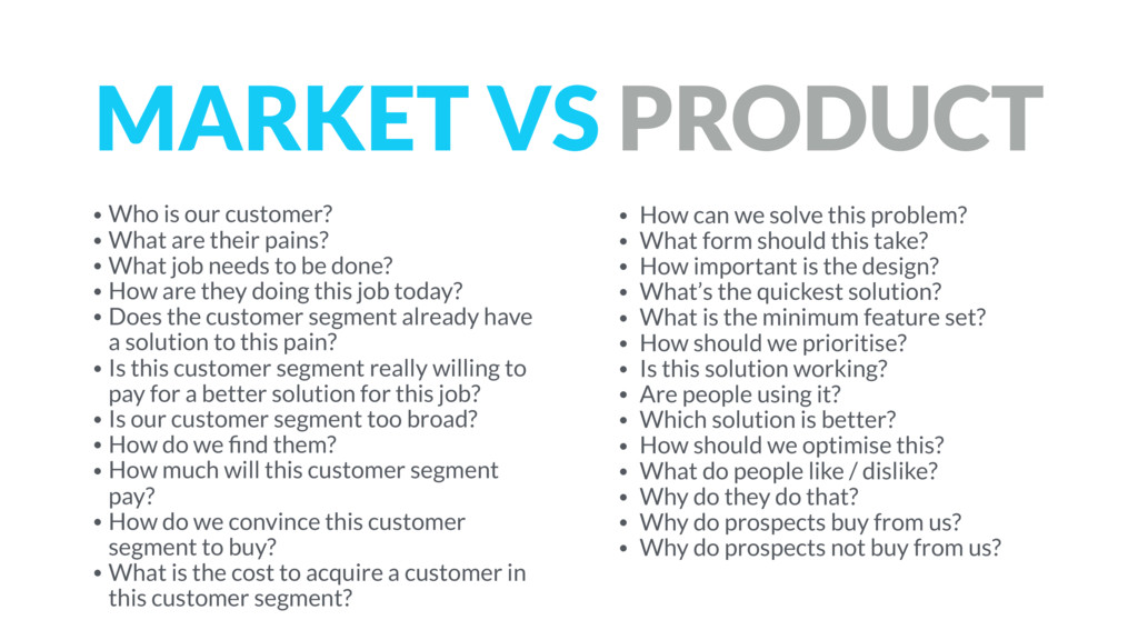 MARKET VS PRODUCT • Who is our customer? • What...