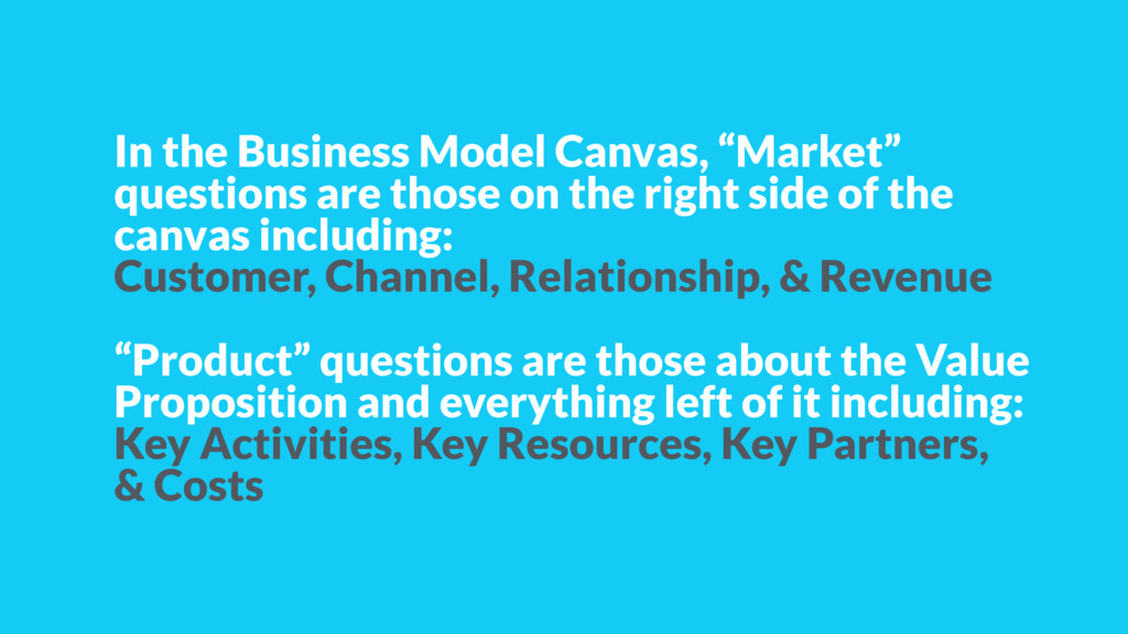 """In the Business Model Canvas, """"Market"""" question..."""