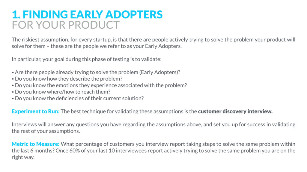 The riskiest assumption, for every startup, is ...