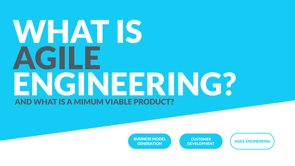 WHAT IS AGILE ENGINEERING? AND WHAT IS A MIMUM ...