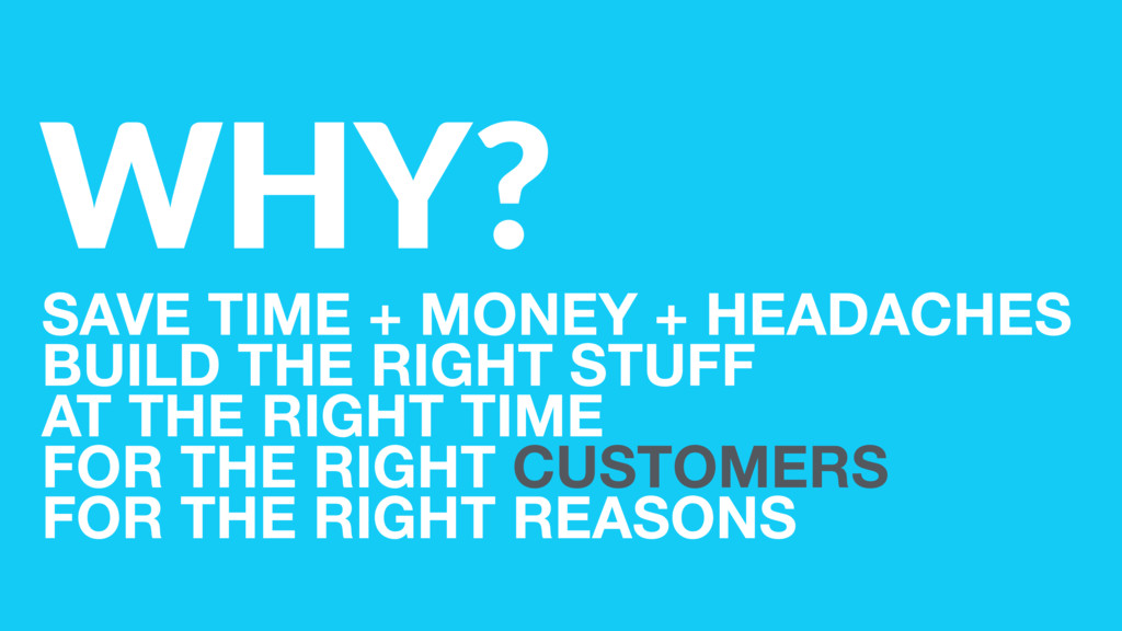 WHY? SAVE TIME + MONEY + HEADACHES BUILD THE R...