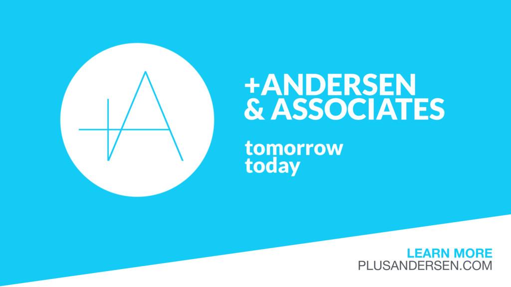 +ANDERSEN  & ASSOCIATES tomorrow today LEARN M...