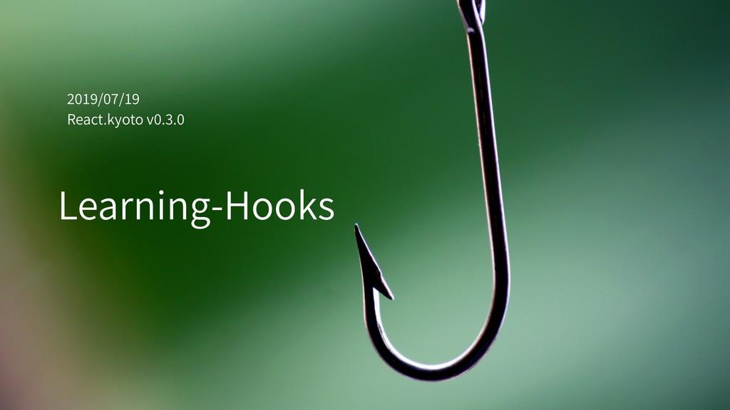 / / React.kyoto v . . Learning-Hooks