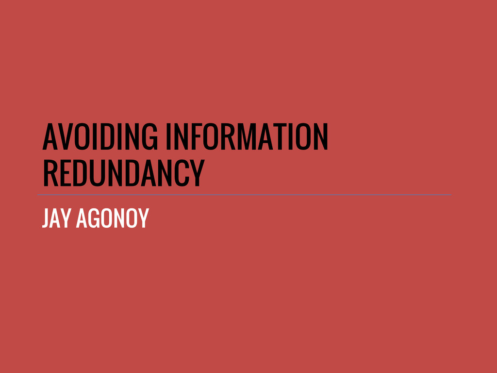 AVOIDING INFORMATION REDUNDANCY JAY AGONOY