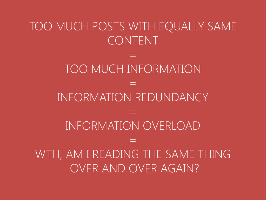 TOO MUCH POSTS WITH EQUALLY SAME CONTENT = TOO ...