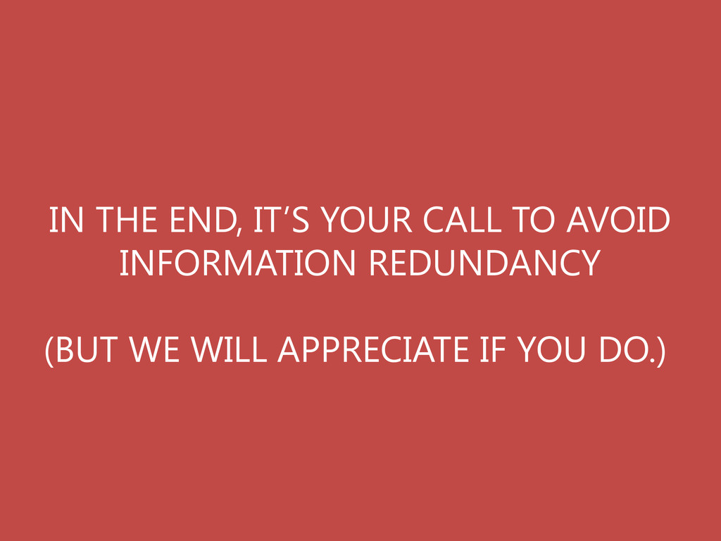 IN THE END, IT'S YOUR CALL TO AVOID INFORMATION...