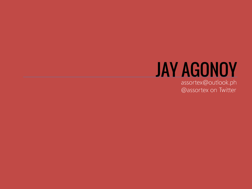 JAY AGONOY assortex@outlook.ph @assortex on Twi...