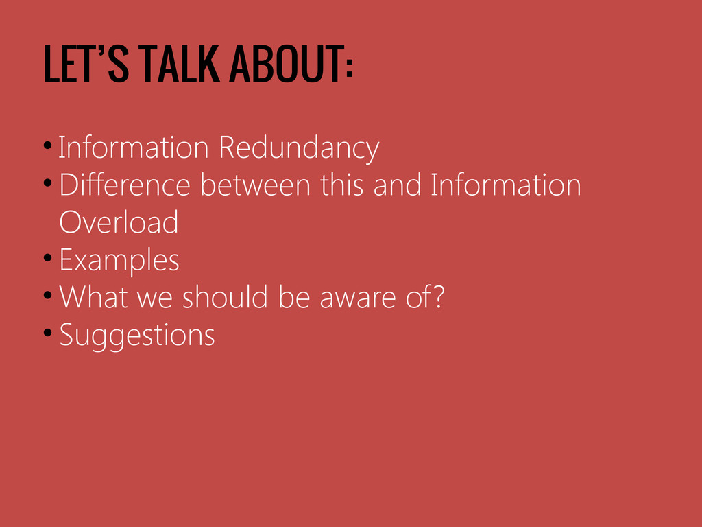 LET'S TALK ABOUT: • Information Redundancy • Di...