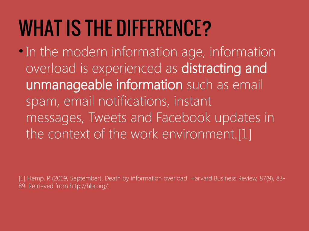 WHAT IS THE DIFFERENCE? • In the modern informa...