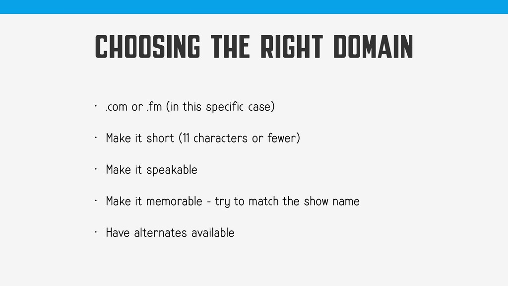 CHOOSING THE RIGHT DOMAIN • .com or .fm (in thi...