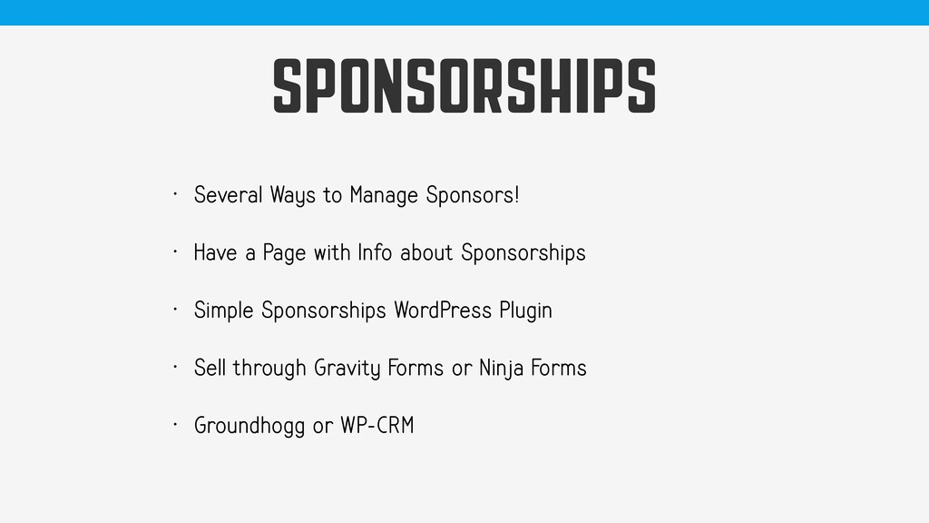 SPONSORSHIPS • Several Ways to Manage Sponsors!...