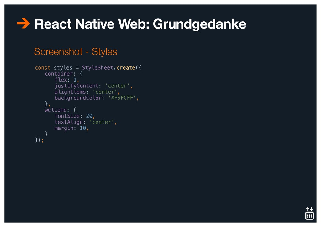 React Native Web: Grundgedanke const styles = S...