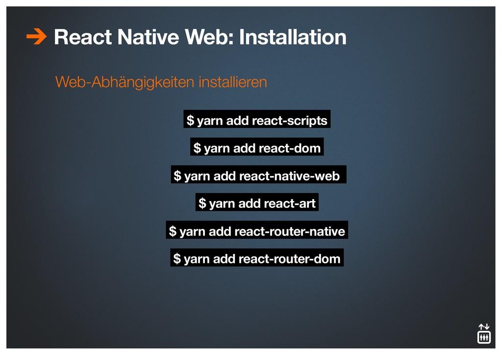Web-Abhängigkeiten installieren $ yarn add reac...