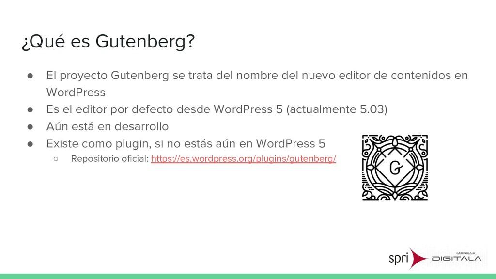 ¿Qué es Gutenberg? ● El proyecto Gutenberg se t...