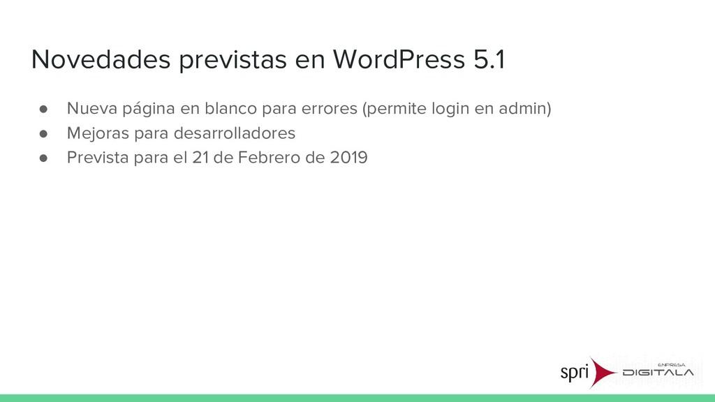 Novedades previstas en WordPress 5.1 ● Nueva pá...