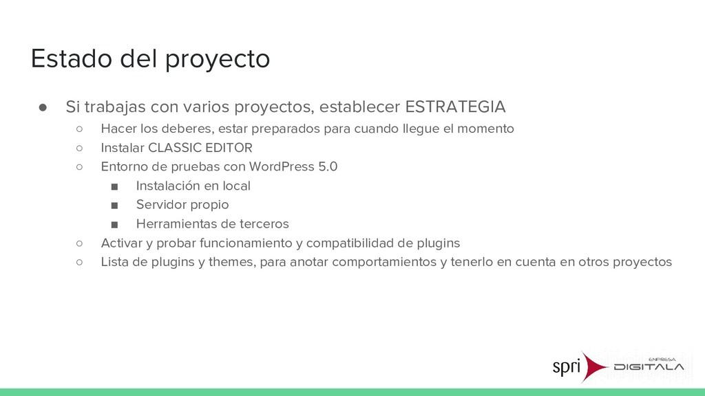 Estado del proyecto ● Si trabajas con varios pr...