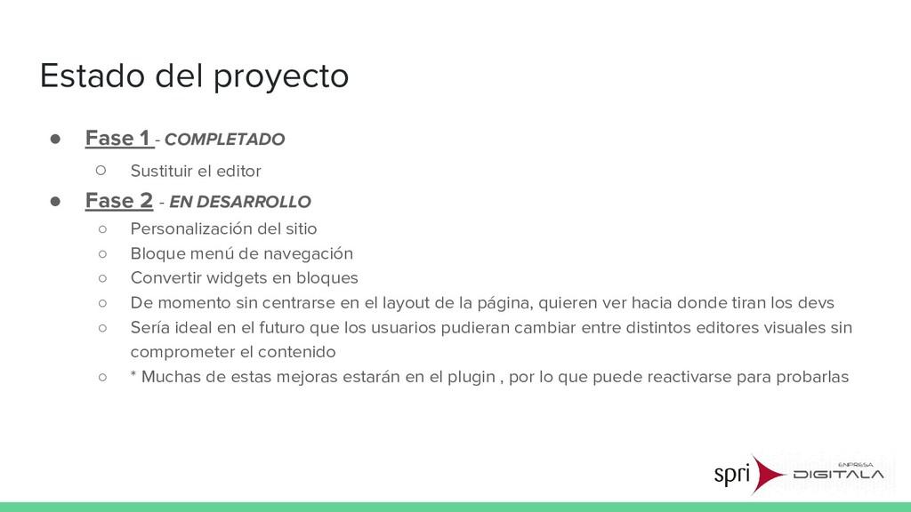 Estado del proyecto ● Fase 1 - COMPLETADO ○ Sus...