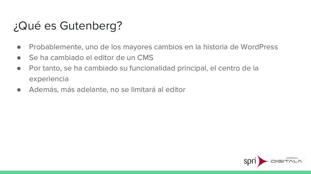 ¿Qué es Gutenberg? ● Probablemente, uno de los ...