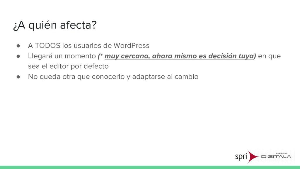¿A quién afecta? ● A TODOS los usuarios de Word...