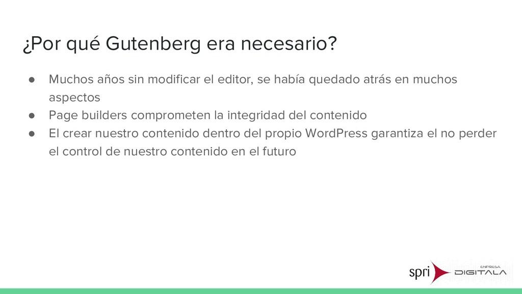 ¿Por qué Gutenberg era necesario? ● Muchos años...