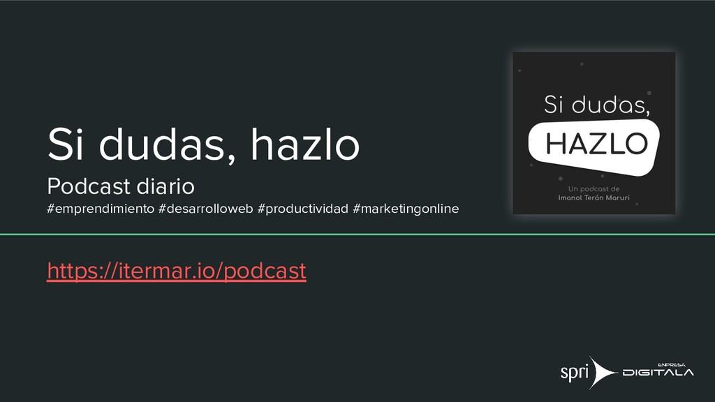 Si dudas, hazlo Podcast diario #emprendimiento ...