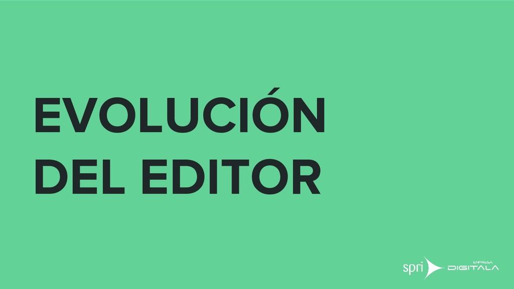 EVOLUCIÓN DEL EDITOR