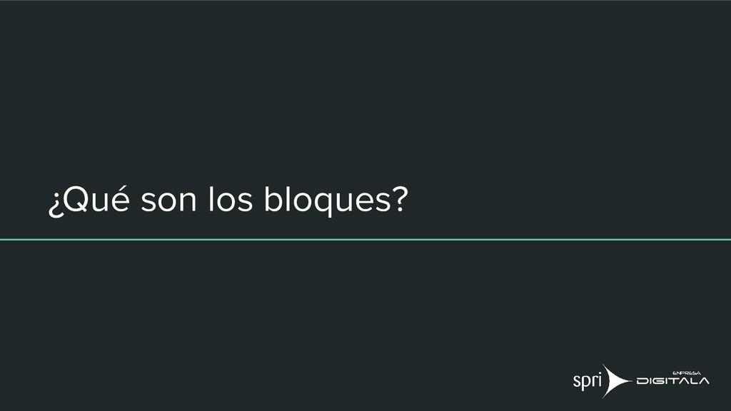 ¿Qué son los bloques?