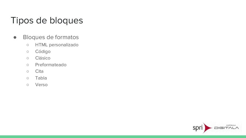 Tipos de bloques ● Bloques de formatos ○ HTML p...