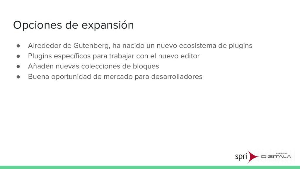 Opciones de expansión ● Alrededor de Gutenberg,...