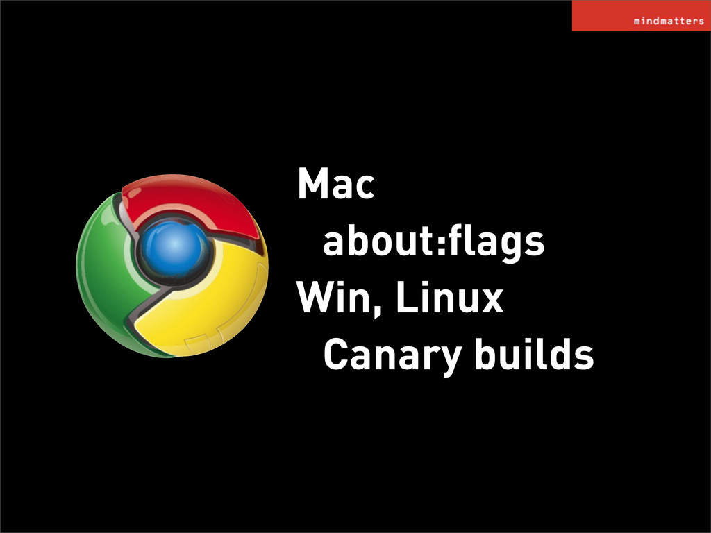 Mac about:flags Win, Linux Canary builds