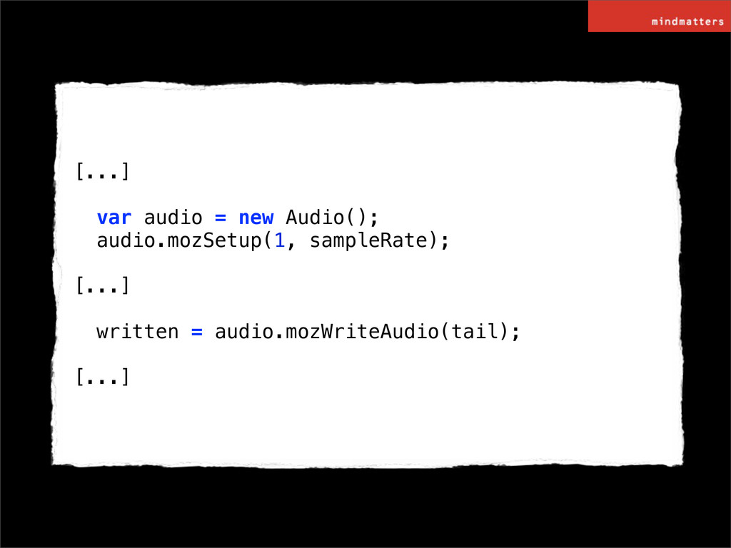 [...] var audio = new Audio(); audio.mozSetup(1...