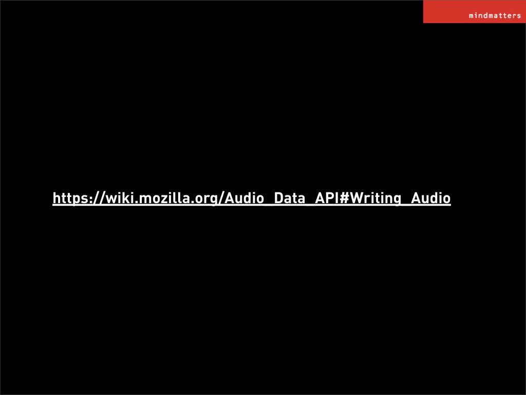 https://wiki.mozilla.org/Audio_Data_API#Writing...