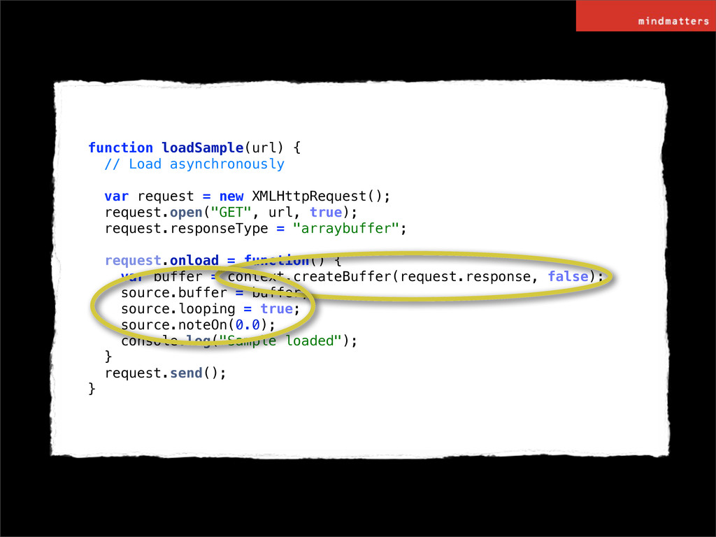 function loadSample(url) { // Load asynchronous...