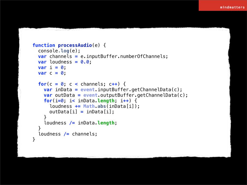 function processAudio(e) { console.log(e); var ...