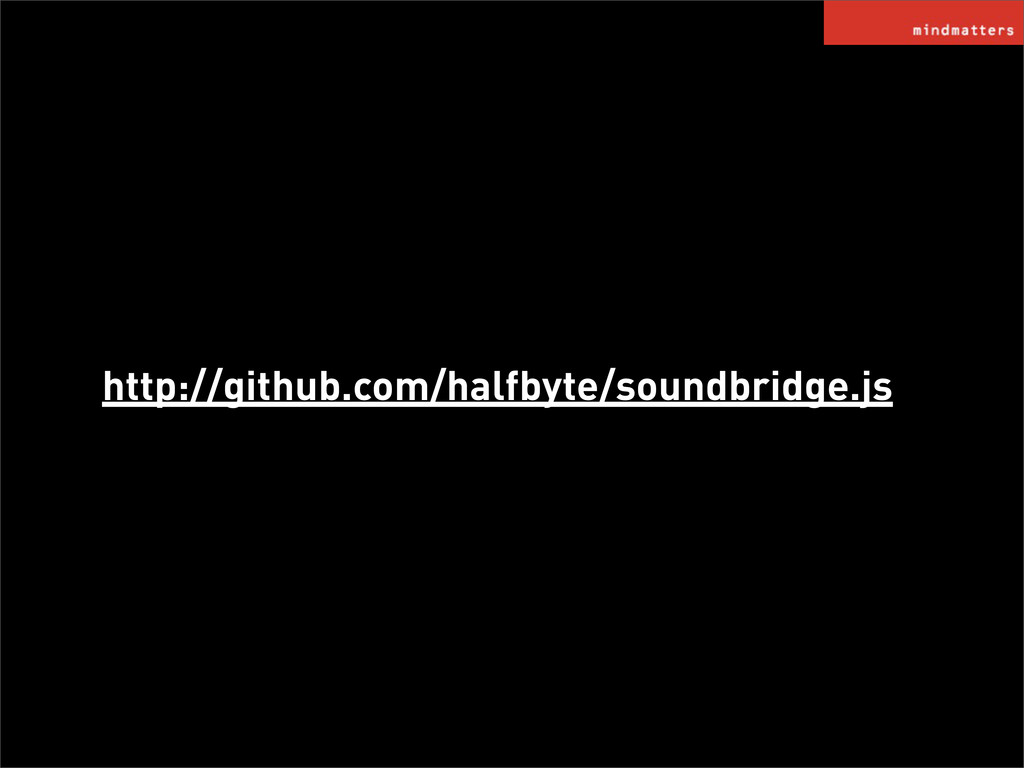 http://github.com/halfbyte/soundbridge.js
