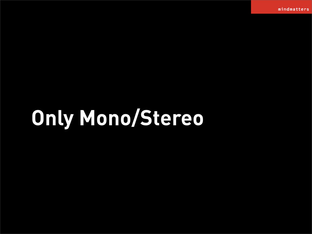 Only Mono/Stereo