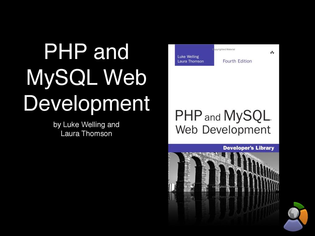 PHP and MySQL Web Development by Luke Welling a...