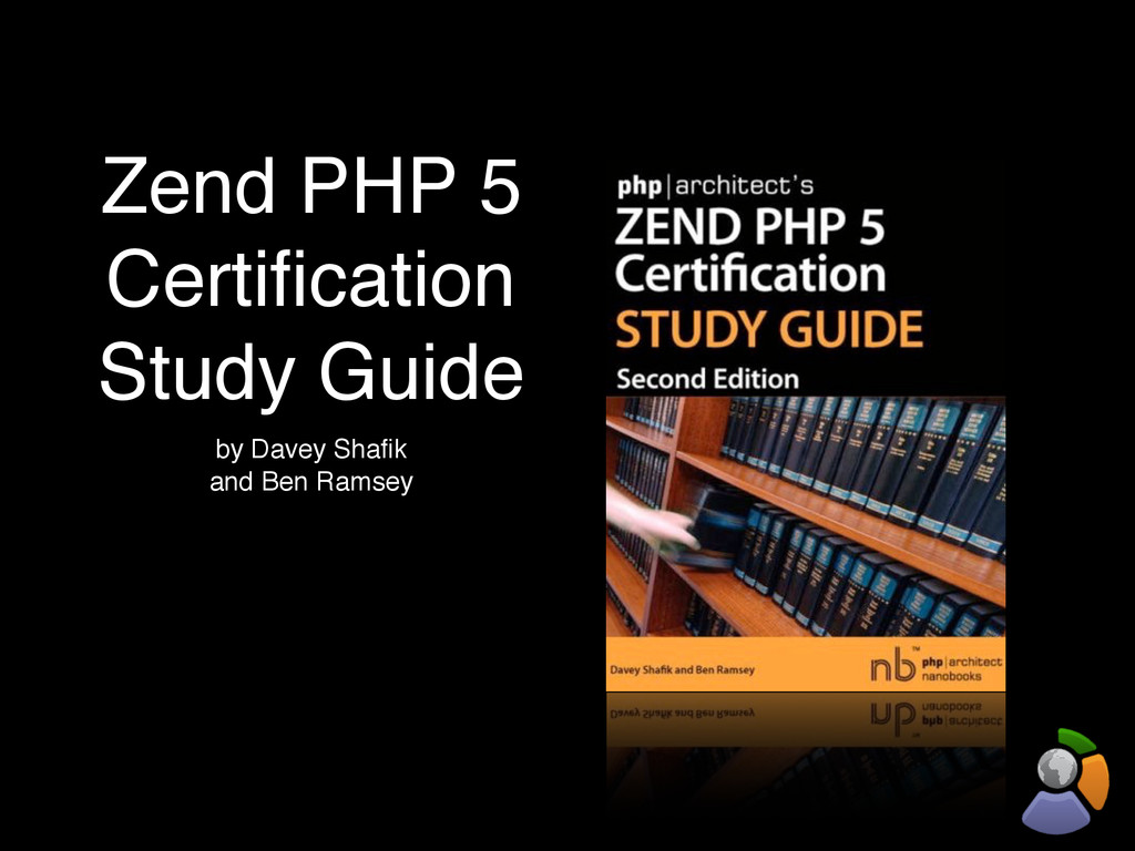 Zend PHP 5 Certification Study Guide by Davey Sh...
