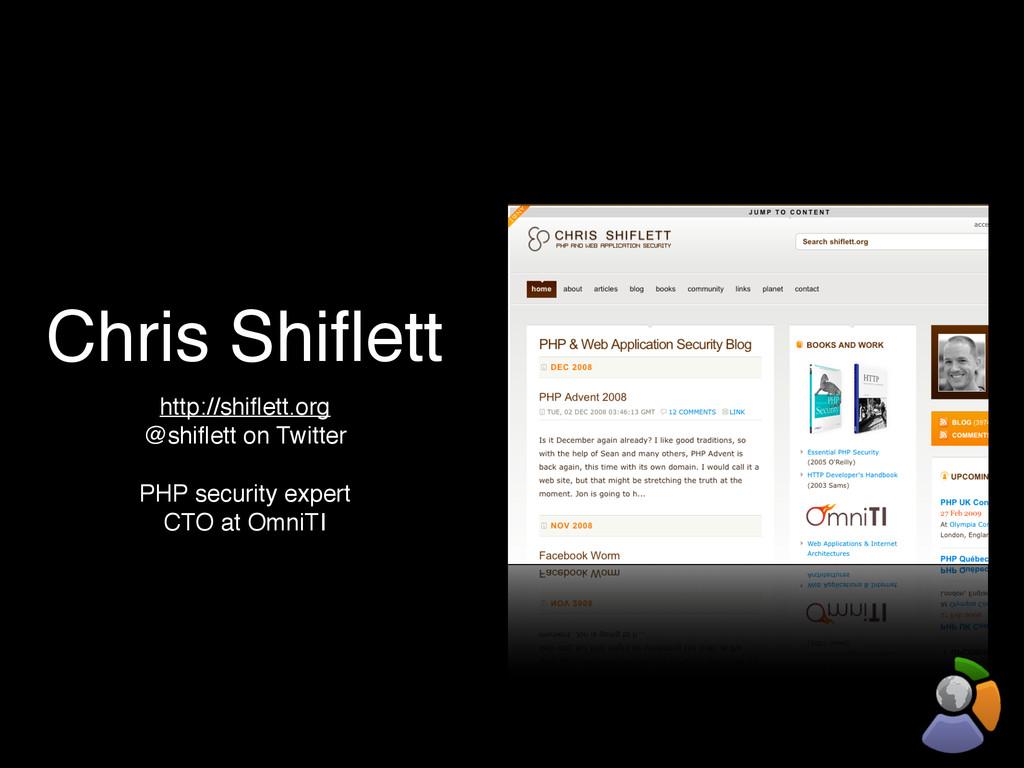 Chris Shiflett http://shiflett.org @shiflett on Tw...