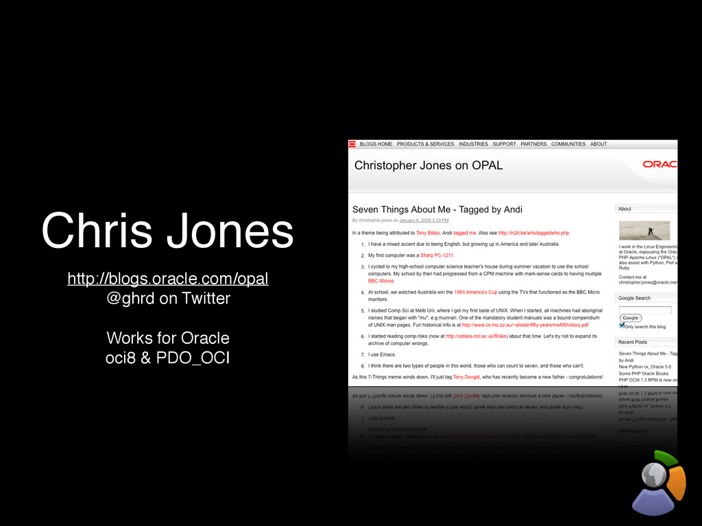 Chris Jones http://blogs.oracle.com/opal @ghrd ...
