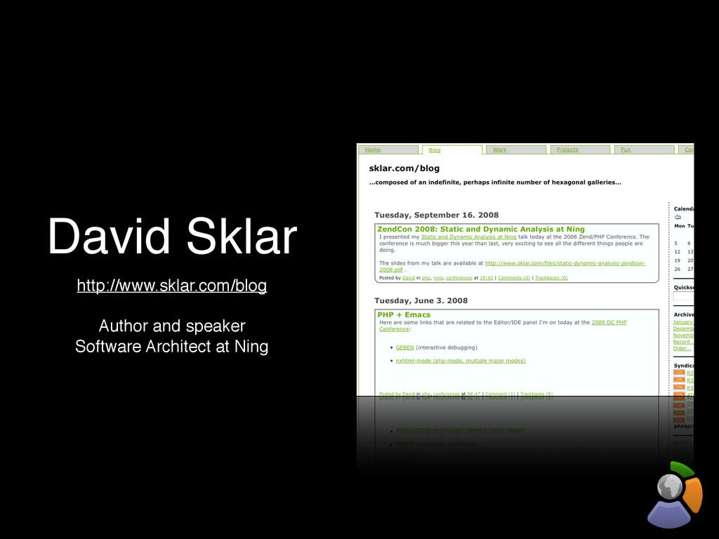 David Sklar http://www.sklar.com/blog Author an...