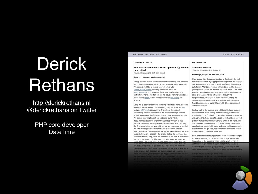 Derick Rethans http://derickrethans.nl @derickr...