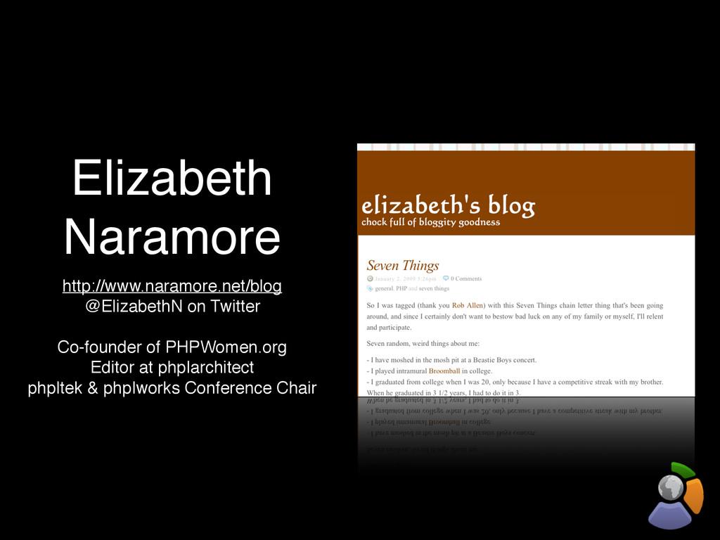 Elizabeth Naramore http://www.naramore.net/blog...