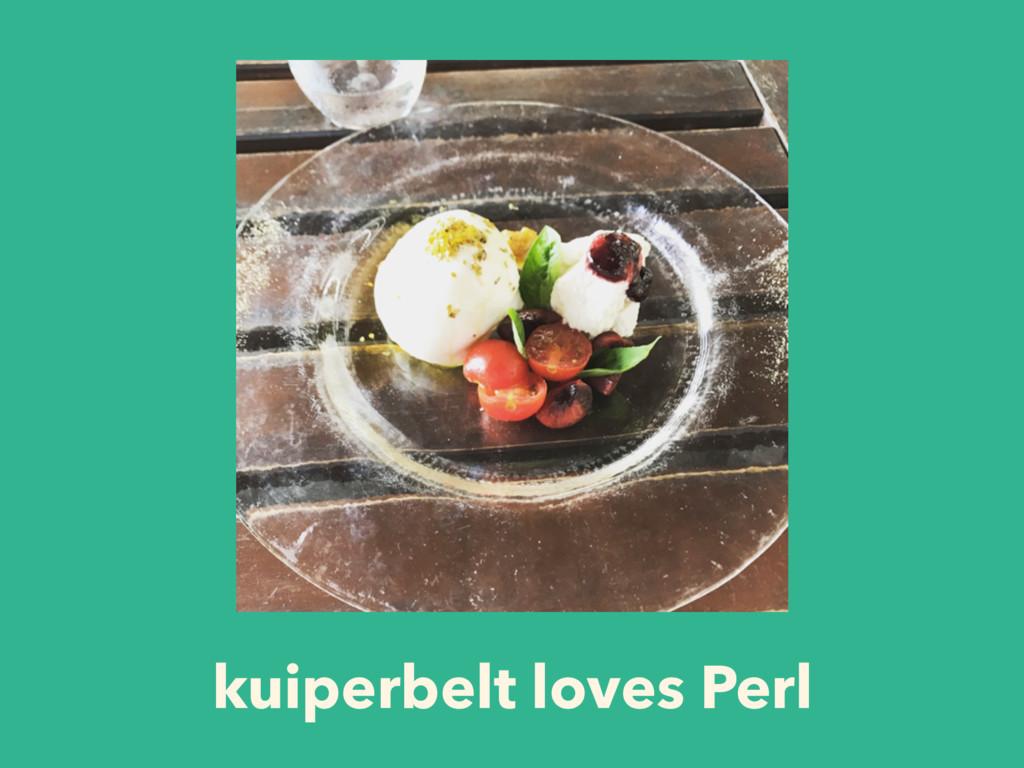 kuiperbelt loves Perl