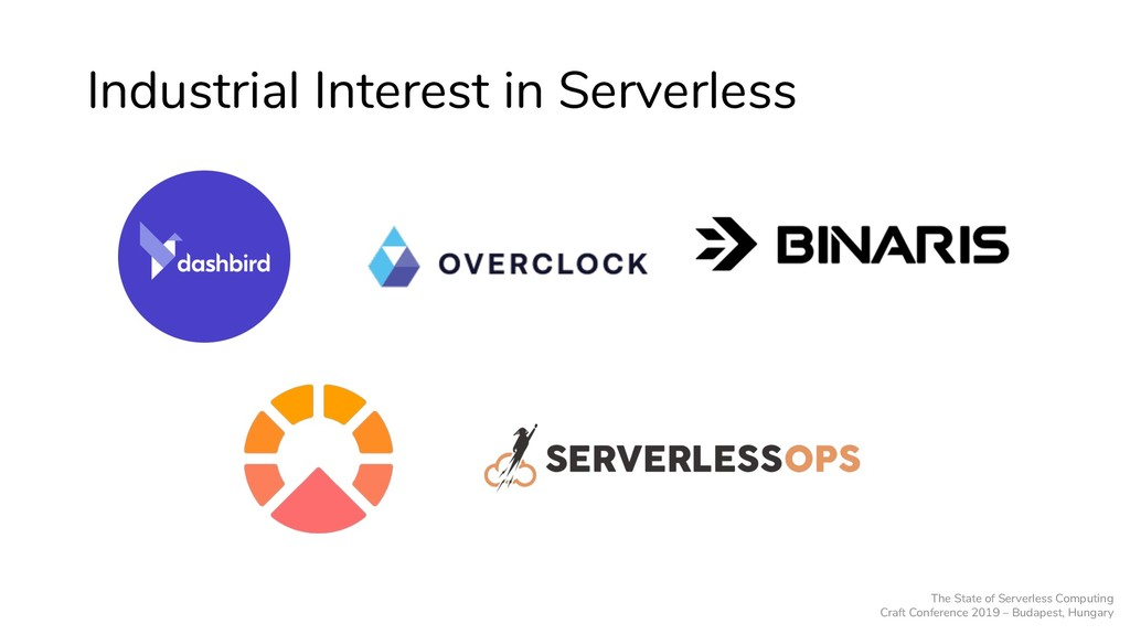 Industrial Interest in Serverless The State of ...