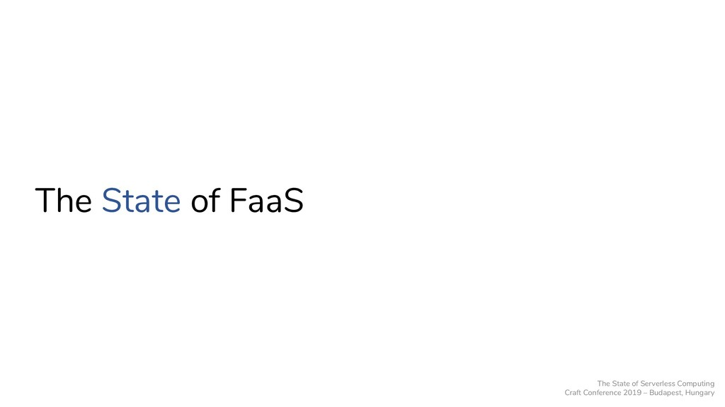 The State of FaaS The State of Serverless Compu...