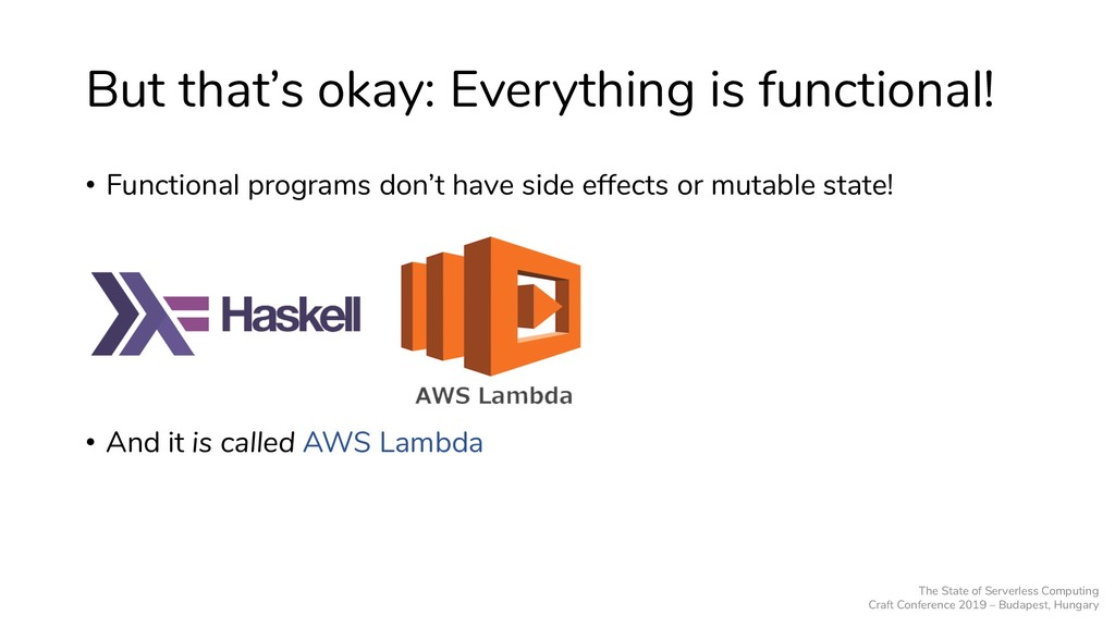 But that's okay: Everything is functional! • Fu...