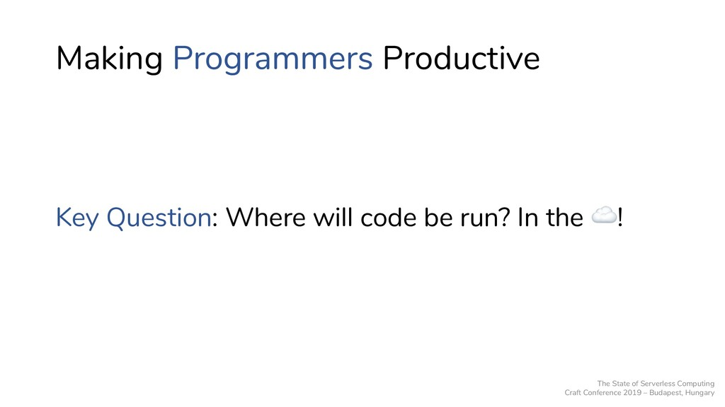 Making Programmers Productive Key Question: Whe...