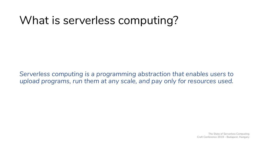 What is serverless computing? Serverless comput...